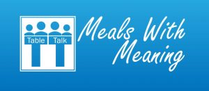 Table Talk, Meals with Meaning
