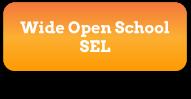 Wide Open School SEL Button