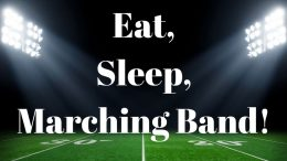 Eat, Sleep, Marching Band!